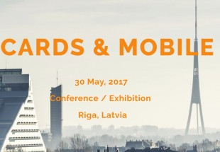 "Plastic Card sponsors ""Cards & Mobile"" 2017 Conference/Exhibition at the end of May in Riga, Latvia"